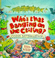 Who's That Banging on the Ceiling? 1564023842 Book Cover