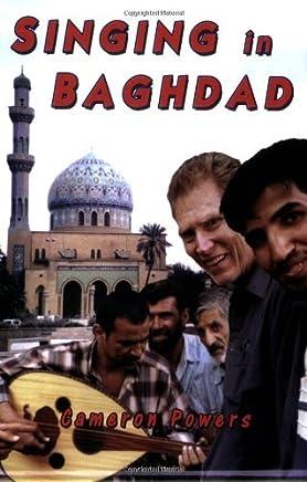 Singing in Baghdad by cameron powers (2006-03-01)