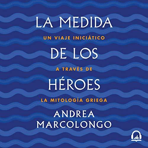 La medida de los héroes [The Measure of Heroes] audiobook cover art