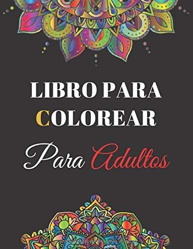 libro para colorear para adultos: mandalas Libro para colorear antiestrés y relajante 42 Mandalas para 85 páginas Varias dificultades Formato 8.5 x 11 ... colorear para la meditación y la felicidad