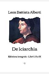 De Iciarchia: Edizione integrale - Libri I, II e III (Italian Edition) Kindle Edition