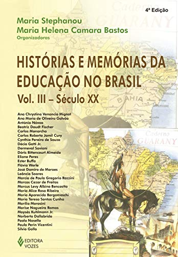 Histórias e memórias da educação no Brasil vol. III: Século XX: Volume 3