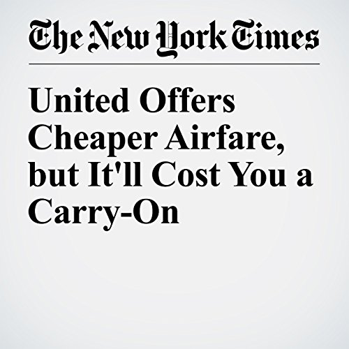 United Offers Cheaper Airfare, but It'll Cost You a Carry-On cover art