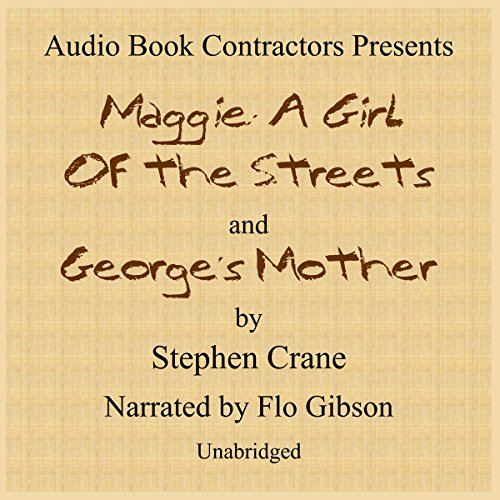 Maggie: A Girl of the Streets and George's Mother audiobook cover art