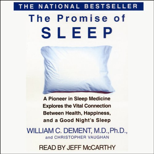 The Promise of Sleep                   By:                                                                                                                                 William C. Dement                               Narrated by:                                                                                                                                 Jeff McCarthy                      Length: 5 hrs and 39 mins     193 ratings     Overall 4.0