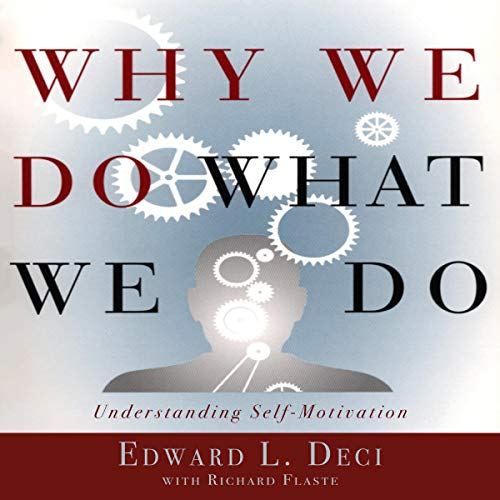 Why We Do What We Do: Understanding Self-Motivation cover art