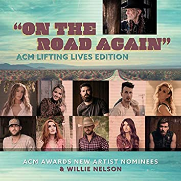 On the Road Again (ACM Lifting Lives Edition) [feat. Ingrid Andress, Gabby Barrett, Jordan Davis, Russell Dickerson, Lindsay Ell, Riley Green, Caylee Hammack, Cody Johnson, Tenille Townes, Morgan Wallen]