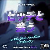 ビッチと会う (HABANERO POSSE Remix) [feat. Weny Dacillo, Pablo Blasta & JP THE WAVY] [Explicit]