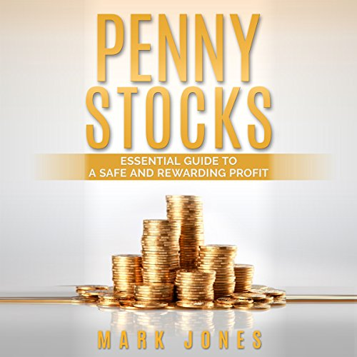 Penny Stocks: Essential Guide to a Safe and Rewarding Profit cover art