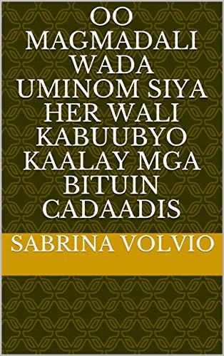 oo magmadali wada uminom siya Her wali kabuubyo kaalay mga bituin cadaadis (Italian Edition)