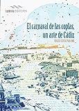 El carnaval de las coplas, un arte de Cádiz (Ensayo)