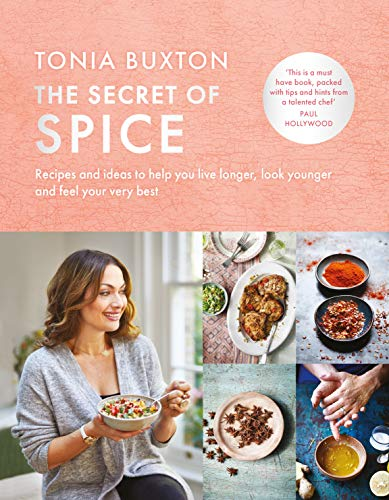 The Secret of Spice: Recipes and ideas to help you live longer, look younger and feel your very best