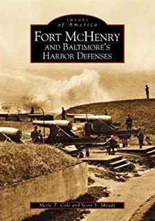 Fort McHenry and Baltimore's Harbor Defenses (MD) (Images of America)