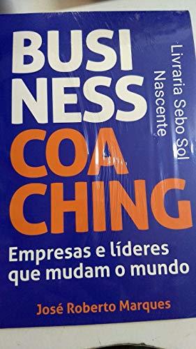 Business Coaching Empresas e líderes que mudam o mundo