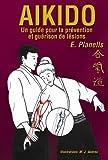 Budo International - Livre Aïkido Guide pour la prévention et guérison de lésions