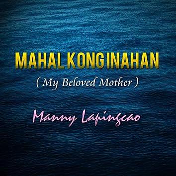Mahal Kong Inahan (My Beloved Mother)