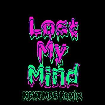 Lost My Mind (NGHTMRE Remix)