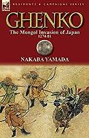 Ghenko: The Mongol Invasion of Japan, 1274-81