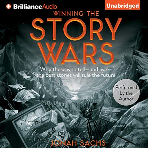 Winning the Story Wars Audiobook By Jonah Sachs cover art