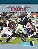 Biggest Super Bowl Upsets (Best of the Superbowl)