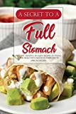 A Secret to A Full Stomach: Find Out Amazing 30 Fajita Recipes to Fulfill Your Meals with Delicious Ingredients! (English Edition)