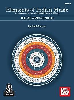 Elements of Indian Music: The Melakarta System by [Radhika Iyer]