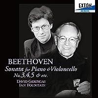 ベートーヴェン:チェロ・ソナタ 第3,4,5番、他