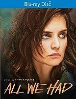 All We Had [Blu-ray]