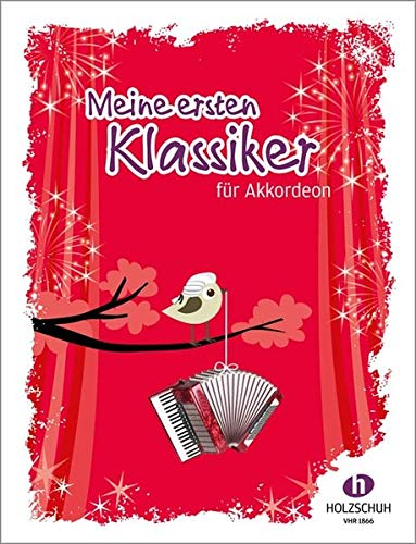 Meine ersten Klassiker: 22 Melodien aus der Klassik für den Anfangsunterricht am Akkordeon