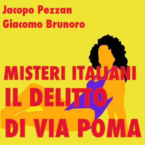 Il delitto di via Poma. Un giallo senza fine audiobook cover art