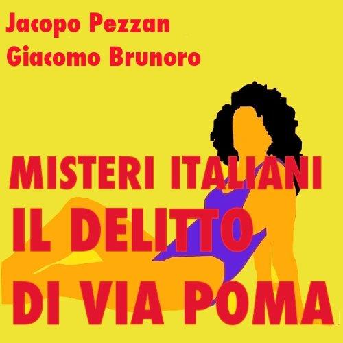 Il delitto di via Poma: un giallo senza fine (Misteri Italiani)  Audiolibri
