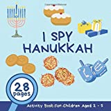 I Spy Hanukkah: A Fun Hanukkah Guessing Game and Activity Book for Children 2-5 Years Old