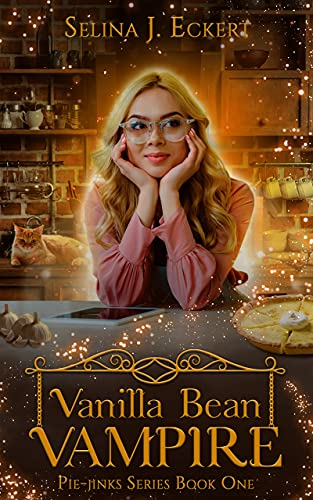 Vanilla Bean Vampire (Pie-Jinks Book 1)