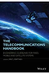 The Telecommunications Handbook: Engineering Guidelines for Fixed, Mobile and Satellite Systems Kindle Edition