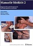 Manuelle Medizin 2: Diagnostische und therapeutische Techniken praktisch anwenden ( 14. Dezember 2011 )