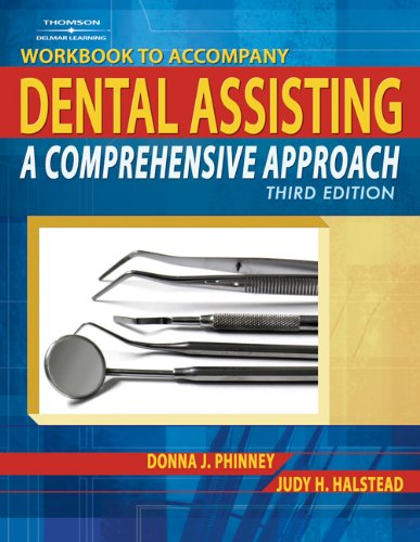 Workbook for Dental Assisting, A Comprehensive Approach,