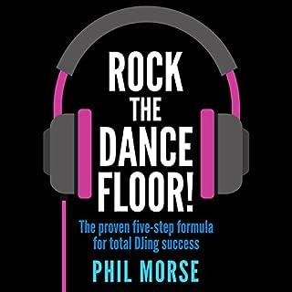 Rock the Dancefloor: The Proven Five-step Formula for Total DJing Success audiobook cover art