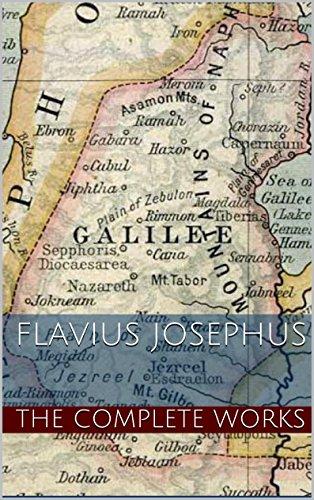 Flavius Josephus: The Complete Works of Flavius Josephus (Illustrated) (English Edition)