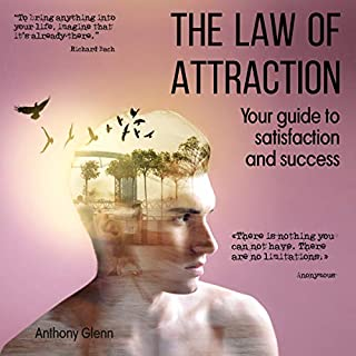 The Law of Attraction: Your Guide to Satisfaction and Success audiobook cover art