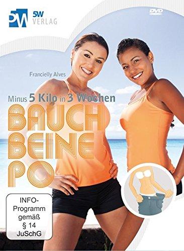Bauch Beine Po - Minus 5 Kilo in 3 Wochen (Bodyforming & Fett verbrennen - mit Latino-Fatburner-Moves)
