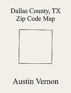 Dallas County, Texas Zip Code Map: Includes Northeast Dallas, and Southwest Dallas