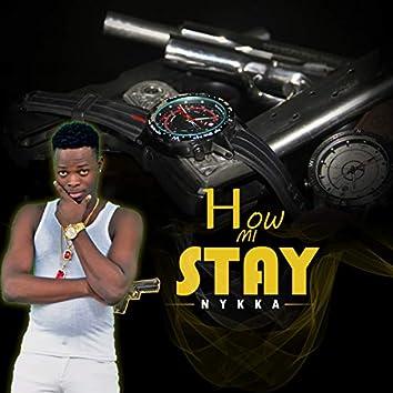 How Mi Stay