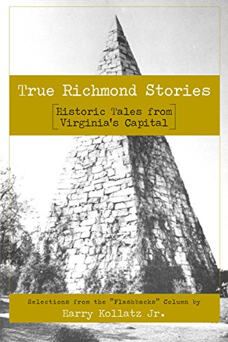 True Richmond Stories: Historic Tales from Virginia's Capital (American Chronicles)
