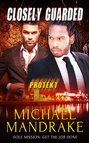 Closely Guarded (PROTEKT Book 2) (English Edition)