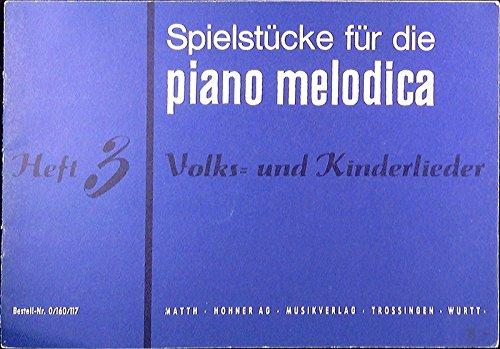 Spielstücke für die melodica piano 26. Heft 3. Volks- und Kinderlieder ausgewählt und bearbeitet von Hans Lüders. Hohner MU 662.