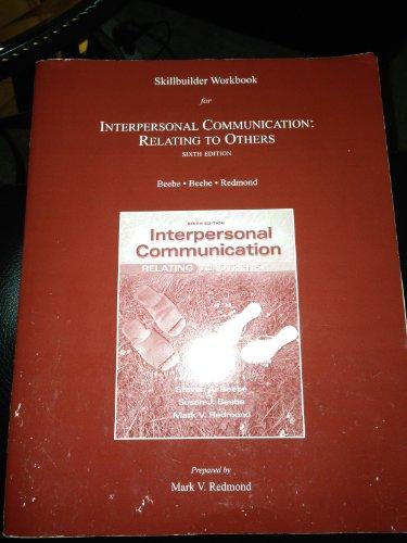 Interpersonal Communication Skillbuilder: Relating to Others