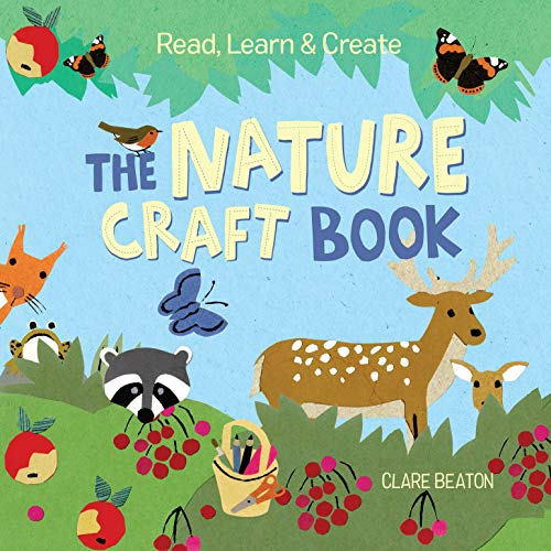 Compare Textbook Prices for Read, Learn & Create--The Nature Craft Book Illustrated Edition ISBN 9781580898430 by Beaton, Clare,Beaton, Clare