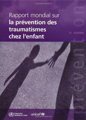 Rapport Mondial Sur La Prévention Des Traumatismes de L\'Enfant