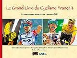 Le grand livre du cyclisme francais - Les meilleurs moments de la saison 2019