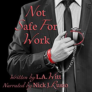 Not Safe for Work                   By:                                                                                                                                 L. A. Witt                               Narrated by:                                                                                                                                 Nick J. Russo                      Length: 11 hrs and 7 mins     3 ratings     Overall 5.0